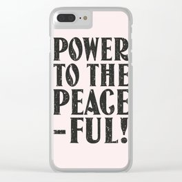 Power to the peaceful Clear iPhone Case