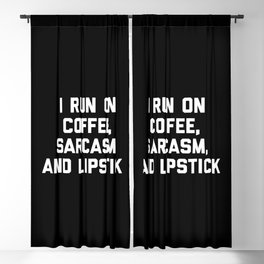 Run Coffee, Sarcasm & Lipstick Funny Quote Blackout Curtain