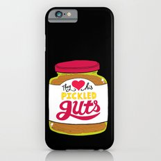 They Love His Pickled Guts Slim Case iPhone 6s