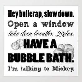 Have a bubble bath. Art Print