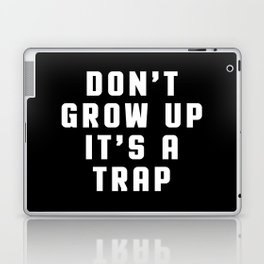 Don't Grow Up Funny Quote Laptop & iPad Skin