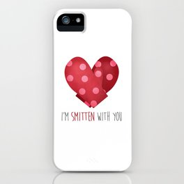 I'm Smitten With You iPhone Case