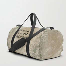 I Can. I Will. End Of Story. Duffle Bag