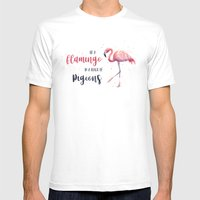 Be a Flamingo in a Flock of Pigeons Watercolor Pink Flamingo White Mens Fitted Tee MEDIUM