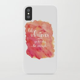 Be Enough iPhone Case