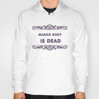 snk Hoodies featuring MARCO BODT IS DEAD by Wealthy Loser