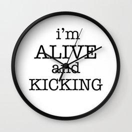I'M ALIVE AND KICKING Wall Clock