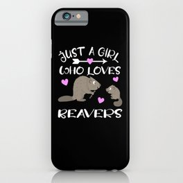 Just A Girl Who Loves Beavers Beavers Girl Motif iPhone Case