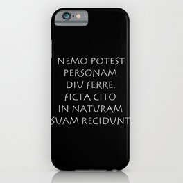 Nemo potest personam diu ferre ficta iPhone Case