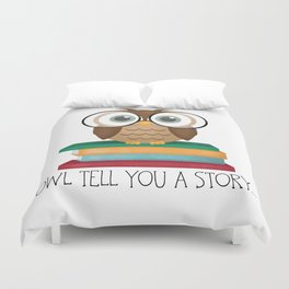 Owl Tell You A Story... Duvet Cover