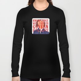 Knowledge Will Long Sleeve T-shirt
