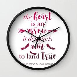 The Heart Is An Arrow - Six of Crows Leigh Bardugo (A) Wall Clock