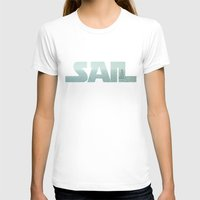 sailing T-shirts featuring Sailing by Catherine Holcombe