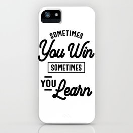 Entrepreneur Gift - Sometimes You Win Sometimes You Learn iPhone Case