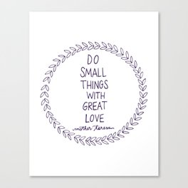 Do Small Things Canvas Print