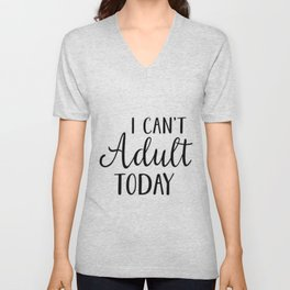 I can't Adult Today Unisex V-Neck