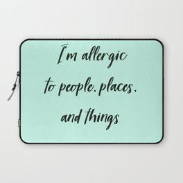 I'm Allergic to People Quote Laptop Sleeve