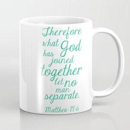 MATTHEW 19:6 Coffee Mug