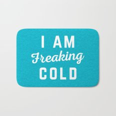 Freaking Cold Funny Quote Bath Mat