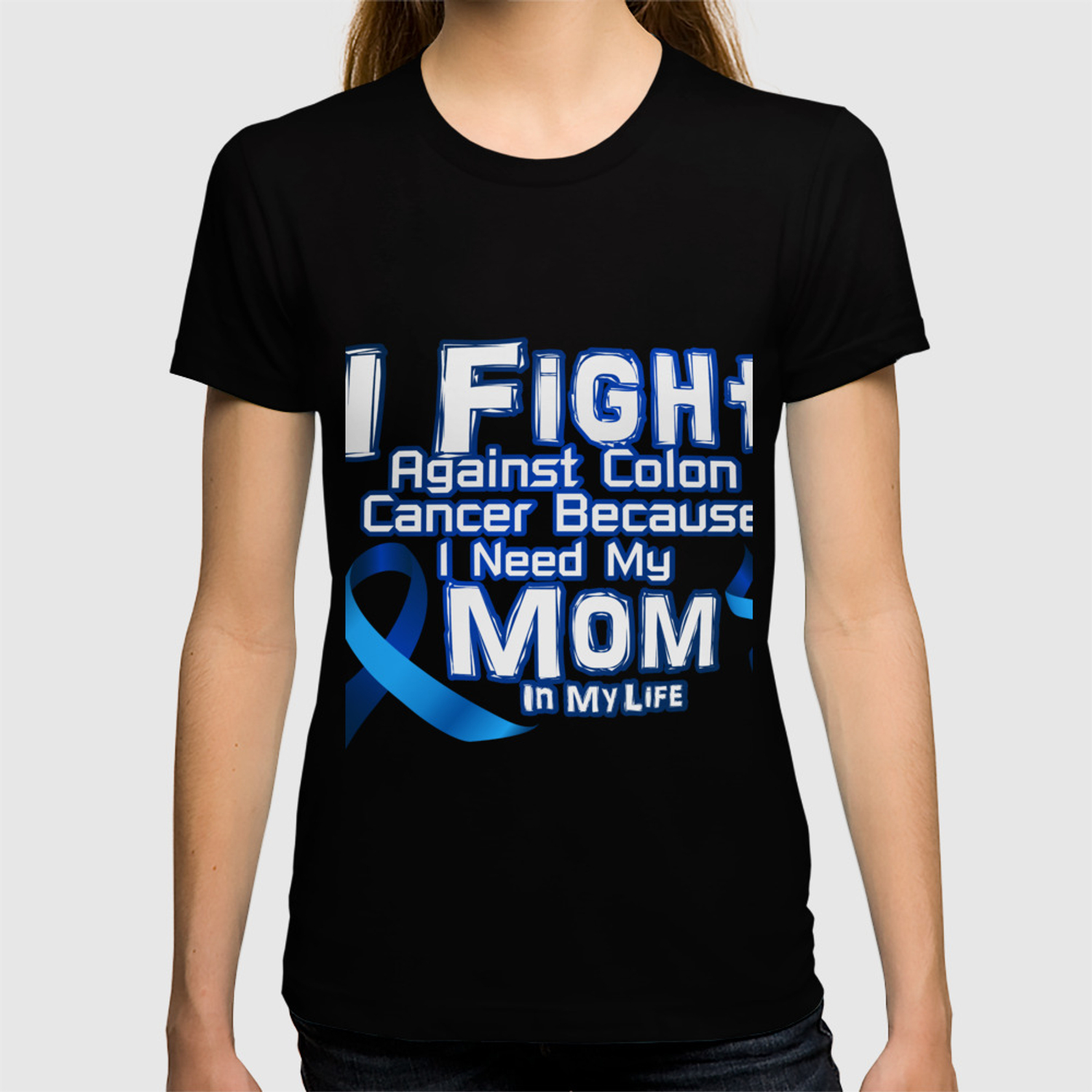 Fight Against Colon Cancer For Mom T Shirt By Aombin Society6