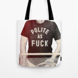Polite as Fcuk Tote Bag