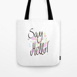 Say hello! Tote Bag