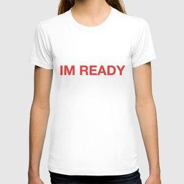 IM READY T-shirt