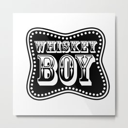Whiskey Boy Metal Print