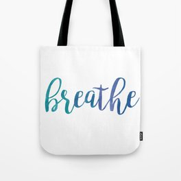 Breathe Quote - Blue Tote Bag