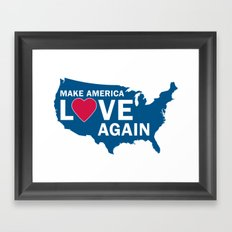 Make America Love Again Framed Art Print