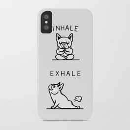 Inhale Exhale French Bulldog iPhone Case