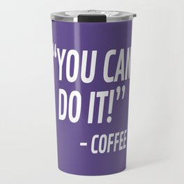 You Can Do It - Coffee (Ultra Violet) Travel Mug