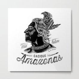 AMAZONAS CACIQUE Metal Print