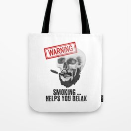 Smoking helps y relax Tote Bag