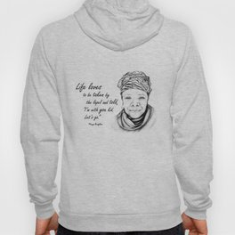 Maya Angelou Quote - Take Life by the Lapels - Art and Apparel Hoody