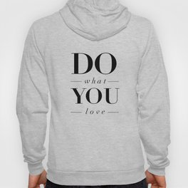 Do What You Love black-white typography poster design modern canvas was art home decor Hoody