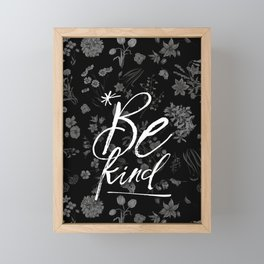 Be Kind Short Inspirational Quote Black White Wildflowers Framed Mini Art Print