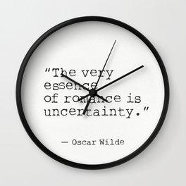 """The very essence of romance is uncertainty."" Oscar Wilde Wall Clock"