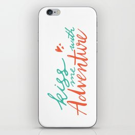kiss me with adventure iPhone Skin