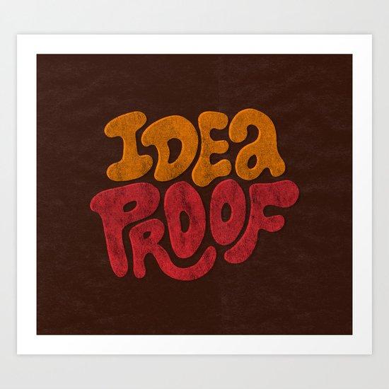 Idea Proof! Art Print