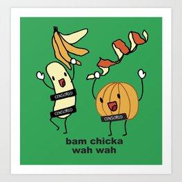 bam chicka wah wah Art Print
