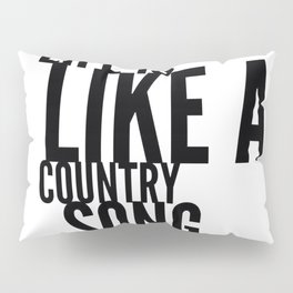 Life is Like a Country Song in Black Pillow Sham