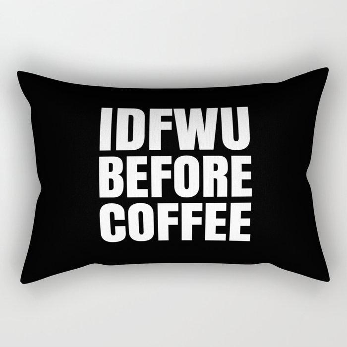 IDFWU BEFORE COFFEE (Black & White) Rectangular Pillow