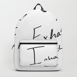 Inhale the Present. Exhale the Past. Backpack