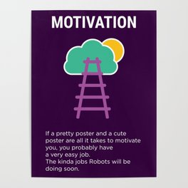 Funny Demotivational quote for work Poster