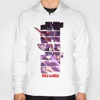 kill la kill Hoodies featuring Kill by feimyconcepts05