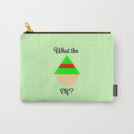 What the Elf? (What the eff? / What the fuck?) Carry-All Pouch