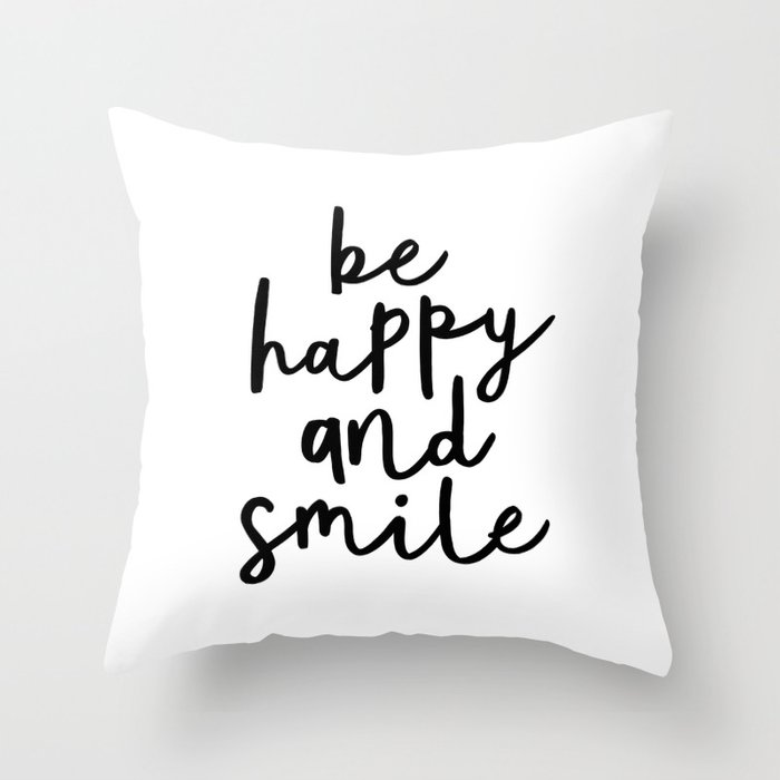 Be Happy and Smile black and white monochrome typography poster design home wall bedroom decor Throw Pillow