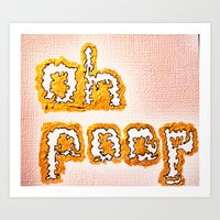 poop Art Prints featuring oh poop by ©valourine
