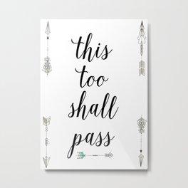 This too Metal Print